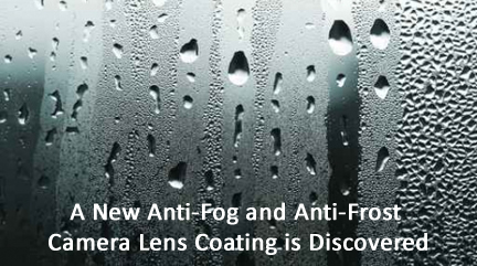 Anti Fog and Anti Frost Camera Lens Coating