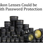 Upcoming Nikon Lenses Could be Equipped With Password Protection